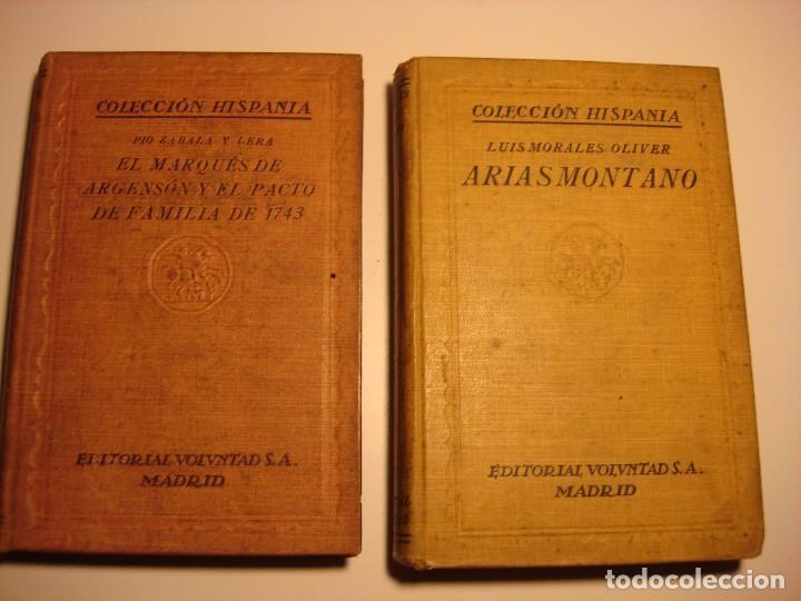 LOTE 2: EL MARQUES DE ARGENSÓN Y EL PACTO DE FAMILIA 1743 Y ARIAS MONTANO, HISPANIA 1927, 1928 (Libros Antiguos, Raros y Curiosos - Historia - Otros)