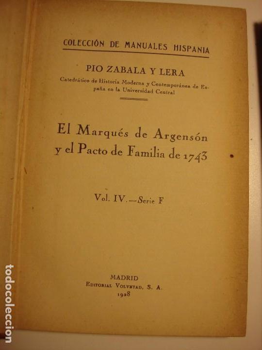 Libros antiguos: LOTE 2: EL MARQUES DE ARGENSÓN Y EL PACTO DE FAMILIA 1743 Y ARIAS MONTANO, HISPANIA 1927, 1928 - Foto 3 - 150741118
