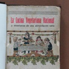 Libri antichi: COCINA VEGETARIANA RACIONAL Y ENSEÑANZA DE UNA ALIMENTACION SANA. DR. ADR. VANDER. Lote 70032549