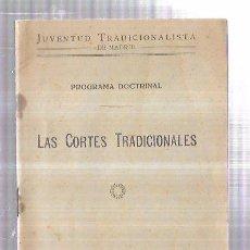 Libros antiguos: LAS CORTES TRADICIONALES. JUVENTUD TRADICIONALISTA. PROGRAMA DOCTRINAL. MADRID, 1933.. Lote 70069761