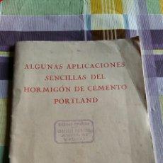 Libros antiguos: ALGUNAS APLICACIONES SENCILLAS DEL HORMIGON DE CEMENTO PORTLAND. MADRID 1927. Lote 70091817