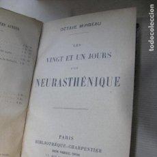 Libros antiguos: LIBRO FRANCÉS LES VINGT ET UN JOURS D ´ UN NEURASTHÉNIQUE OCTAVE MIRVEAU 1901. Lote 70149765
