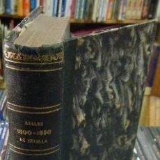 Libros antiguos: ANALES DE SEVILLA DE 1800 A 1850. VELÁZQUEZ Y SÁNCHEZ,D. JOSÉ A-LSEV-1304. Lote 70150889