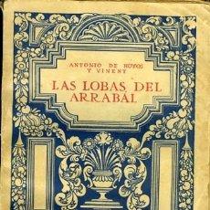 Libros antiguos: ANTONIO DE HOYOS Y VINENT, LAS LOBAS DEL ARRABAL, MADRID, BIBLIOTECA HISPANIA, S. F. (1920). Lote 70190373