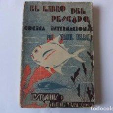 Libros antiguos: EL LIBRO DEL PESCADO. YMANOL BELEAK. 1933 1º EDICIÓN. Lote 70270569