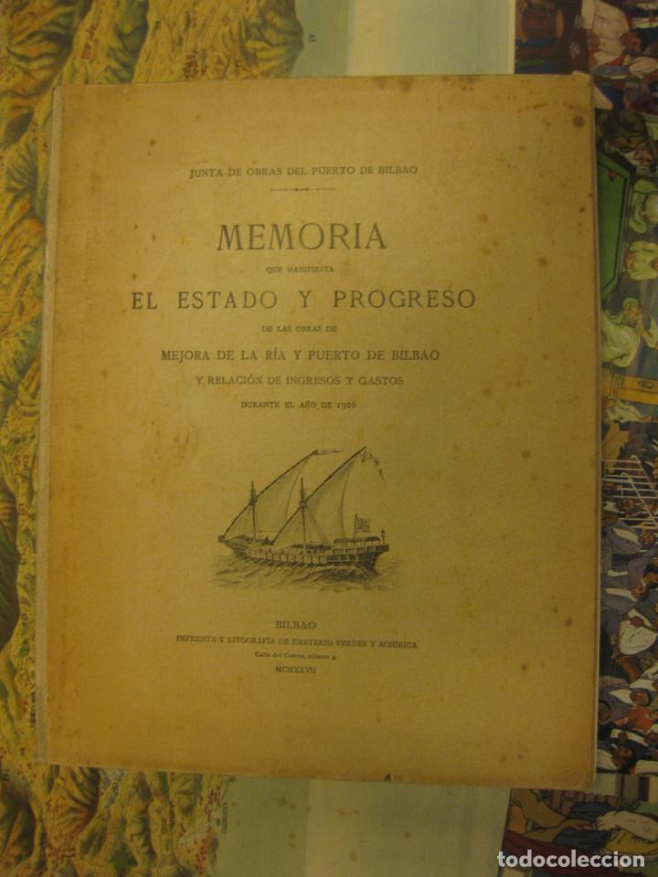 -MEMORIA DE LA RIA Y PUERTO DE BILBAO-, JUNTA DE OBRAS DEL PUERTO DE BILBAO. AÑO 1926. (Libros Antiguos, Raros y Curiosos - Historia - Otros)