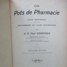 Libros antiguos: S DE PHARMACIE LEUR HISTORIQUE SUIVI D'UN DICTIONNAIRE.. PAUL DORVEAUX. 1923. CERÁMICA.. Lote 70434697