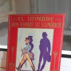 Libros antiguos: EL HOMBRE QUE VENDIO SU SOMBRA, PEDRO SCHLEMIHL.ILUSTRACIONES E.OCHOA-ARALUCE 1930. Lote 70445485