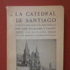Libri antichi: LA CATEDRAL DE SANTIAGO. BREVE DESCRIPCION HISTÓRICA. JOSE VILLA-AMIL Y CASTRO. Lote 70454425