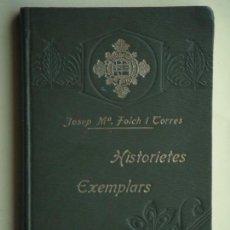 Libros antiguos: HISTORIETES EXEMPLARS (IV) - JOSEP Mª FOLCH I TORRES - IL.LUSTRACIONS JUNCEDA, 1921 (MOLT BON ESTAT). Lote 70468117