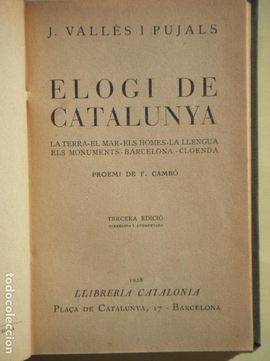 Libros antiguos: ELOGI DE CATALUNYA - J. VALLES I PUJALS - LLIBRERIA CATALONIA, 1928 - (TAPA DURA, EN BON ESTAT) - Foto 2 - 70474437