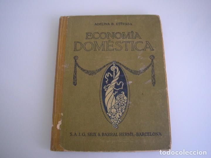 ECONOMÍA DOMÉSTICA - ADELINA B. ESTRADA - SEIX & BARRAL HERMS. - ECONOMÍA (Libros Antiguos, Raros y Curiosos - Cocina y Gastronomía)