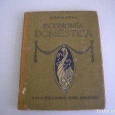 Libros antiguos: ECONOMÍA DOMÉSTICA - ADELINA B. ESTRADA - SEIX & BARRAL HERMS. - ECONOMÍA . Lote 70564325