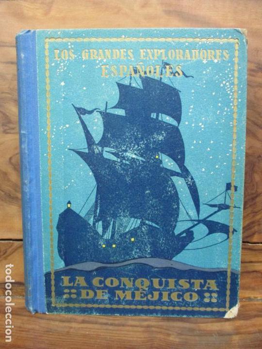 HERNÁN CORTÉS O LA CONQUISTA DE MÉJICO. JOSÉ ESCOFET. 1925. (Libros Antiguos, Raros y Curiosos - Historia - Otros)
