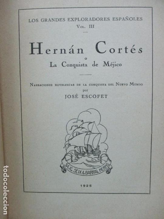 Libros antiguos: HERNÁN CORTÉS O LA CONQUISTA DE MÉJICO. JOSÉ ESCOFET. 1925. - Foto 2 - 71163957