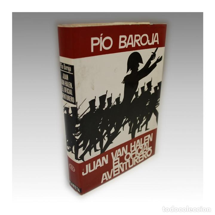 JUAN VAN HALEN EL OFICIAL AVENTURERO - PIO BAROJA (Libros Antiguos, Raros y Curiosos - Historia - Otros)