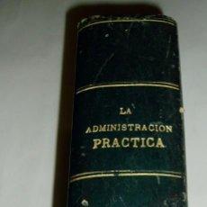 Libros antiguos: LA ADMINISTRACIÓN PRÁCTICA 1929, BAYER HERMANOS Y Cª. Lote 71399879