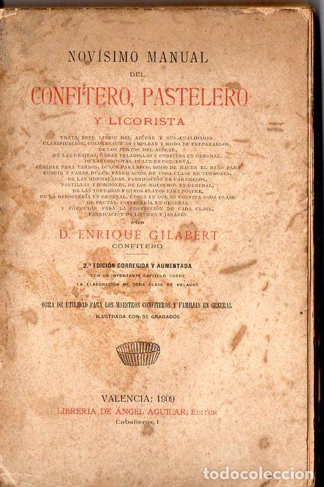 Libros antiguos: GILABERT : NOVÍSIMO MANUAL DEL CONFITERO, PASTELERO Y LICORISTA (ÁNGEL AGUILAR, VALENCIA, 1909) - Foto 2 - 71477183