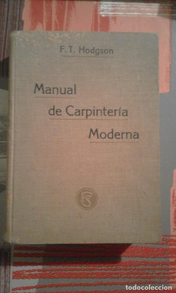 MANUAL DE CARPINTERÍA MODERNA - F. T. HODGSON - 1914 (Libros Antiguos, Raros y Curiosos - Ciencias, Manuales y Oficios - Otros)
