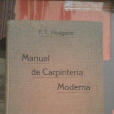 Libros antiguos: MANUAL DE CARPINTERÍA MODERNA - F. T. HODGSON - 1914. Lote 71506859