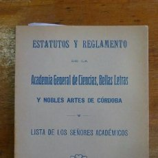 Libros antiguos: ESTATUTOS Y REGLAMENTO DE LA ACADEMIA GENERAL DE CIENCIAS, BELLAS LETRAS Y NOBLES ARTES DE CÓRDOBA. Lote 71525503