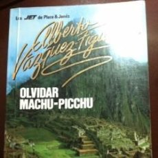 Libros antiguos: ALBERTO VAZQUEZ FIGUEROA OLVIDAR MACHU-PICCHU PLAZA & JANES. Lote 71582635
