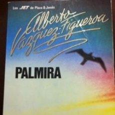 Libros antiguos: ALBERTO VAZQUEZ FIGUEROA PALMIRA. Lote 71582819