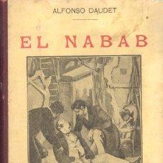 Libros antiguos: EL NABAB - ALFONSO DAUDET. Lote 71647659