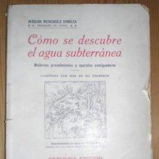 Libros antiguos: MENÉNDEZ ORMAZA, JOAQUÍN: CÓMO SE DESCUBRE EL AGUA SUBTERRÁNEA. ILUSTRADA CON MÁS DE 150 GRABADOS . Lote 71733023