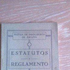 Libros antiguos: MUTUA DE DROGUEROS DE ESPAÑA. ESTATUTOS Y REGLAMENTO. AÑO 1934. Lote 71809063