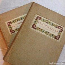 Libros antiguos: MS - ELS SOLDATS - (2 TOMOS - COMPLETA) - ORBIS 1ª1936 - AMADES - EDICIÓN NUMERADA - INSUPERABLES. Lote 71858079