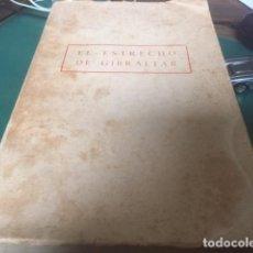 Libros antiguos: EL ESTRECHO DE GIBRALTAR AÑO 1953 EDITORIAL NACIONAL NUMEROSAS ILUSTRACIONES DESPLEGABLES. Lote 71905095
