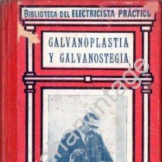 Libros antiguos: BIBLIOTECA DEL ELECTRICISTA PRACTICO - GALLACH EDITOR - BARCELONA - Nº 22 - GALVANOPLASTIA. Lote 71949835