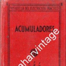 Libros antiguos: BIBLIOTECA DEL ELECTRICISTA PRÁCTICO : ACUMULADORES (ESPASA CALPE, 1933). Lote 72024919