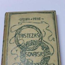 Libros antiguos: L- 4377.TRISTEZAS Y SONRISAS, GUSTAVO DROZ. MONTANER Y SIMON EDITORES, 1906.. Lote 72043315