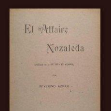 Libros antiguos: AZNAR, SEVERINO: EL AFFAIRE NOZALEDA (SOBRE EL P. BERNARDINO NOZALEDA, ARZOBISPO DE MANILA). Lote 134081371
