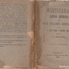 Libros antiguos: MONTSERRAT NOTICIAS HISTÓRICAS DE ESTE SANTUARO FÉLIX SARDÁ 1881 PRIMERA EDICIÓN. Lote 72130787