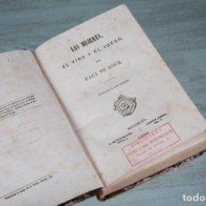 Libros antiguos: LAS MUJERES, EL VINO Y EL JUEGO - PAUL DE KOCK - TRADUCCIÓN JULIO NOBELA - MADRID 1864. Lote 72143011