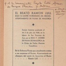 Libros antiguos: EL BEATO RAMON LULL ANDRES DE PALMA DE MALLORCA DEDICADO AUTOR EX LIBRIS DE PEPITA PALLÉ 1939. Lote 72146371