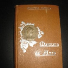 Libros antiguos: MANZANA DE ANIS. FRANCIS JAMMES. 1909.. Lote 72195591