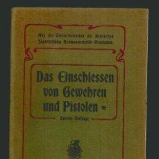 Libros antiguos: LIBRO DE CAZA EN ALEMÁN.DAS EINSCHIESSEN VON GEWEHREN UND PISTOLEN.. Lote 72195775