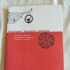 Libros antiguos: ENSEIGNES, HEURTOIRS, SERRURES. MARIE PESSIOT. Lote 72229451