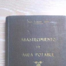 Libros antiguos: ABASTECIMIENTO DE AGUA POTABLE. JUAN LAZARO. AÑO1935. Lote 72242195