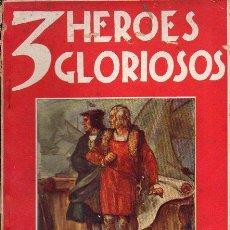 Libros antiguos: TRES HÉROES GLORIOSOS : GUILLERMO TELL, CRISTÓBAL COLÓN, JUANA DE ARCO (JUVENTUD, 1930) . Lote 72242603