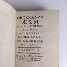 Libros antiguos: ORDENANZA DE S.M. PARA EL GOVIERNO, REGIMEN, Y DISCIPLINA DEL REAL CUERPO DE GUARDIAS DE CORPS (1768. Lote 72267651