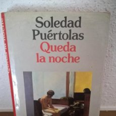 Libros antiguos: SOLEDAD PUERTOLAS, QUEDA LA NOCHE. Lote 72306563