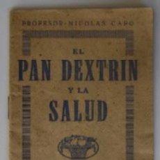 Libros antiguos: EL PAN DEXTRIN Y LA SALUD - PROFESOR NICOLAS CAPO. Lote 72311391