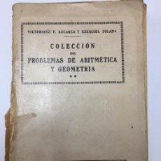 Libros antiguos: COLECCIÓN DE PROBLEMAS DE ARITMÉTICA Y GEOMETRÍA - VICTORIANO F. ASCARZA EZEQUIEL SOLANA MAGISTERIO. Lote 72325911