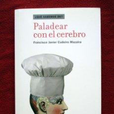 Libros antiguos: PALADEAR CON EL CEREBRO. FRANCISCO JAVIER CUDEIRO MAZAIRA. Lote 72419495
