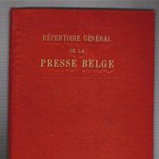Libros antiguos: RÉPERTOIRE GÉNÉRAL DE LA PRESSE BELGE AÑO 1904.(REPERTORIO GENERAL DE LA PRENSA BELGA).. Lote 72456931